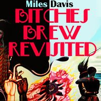 Buy your Bitches Brew Revisited tickets