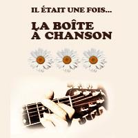 Buy your Il était une fois... la boîte à chansons tickets