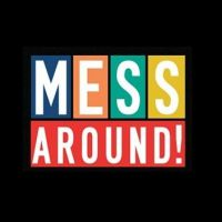 Buy your Mess Around tickets