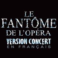 Buy your Le Fantôme de l'Opéra (version concert en français) tickets