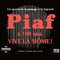 Billet Piaf a 100 ans. Vive la Môme !