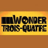 Buy your Wonder-Trois-Quatre tickets